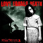 Cover LOVE EQUALS DEATH, nightmerica