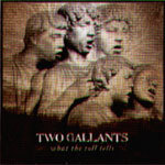 TWO GALLANTS, what the toll tells cover