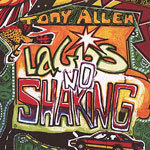 Cover TONY ALLEN, lagos no shaking