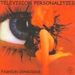 TELEVISION PERSONALITIES, fashion conscious cover
