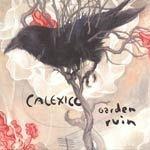 CALEXICO, garden ruin cover
