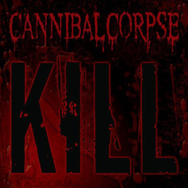 CANNIBAL CORPSE, kill cover