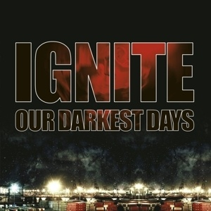 Cover IGNITE, our darkest days