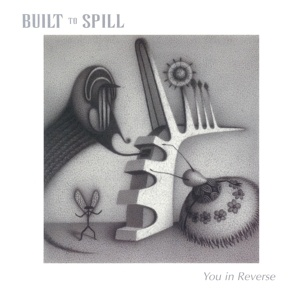 Cover BUILT TO SPILL, you in reverse