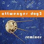 ATTWENGER, dog 2 remixes cover