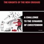Cover KNIGHTS OF THE NEW CRUSADE, challenge to the cowards of christendom