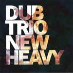 Cover DUB TRIO, new heavy