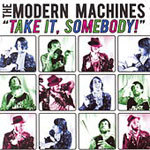 MODERN MACHINES, take it somebody cover
