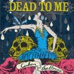 Cover DEAD TO ME, cuban ballerina