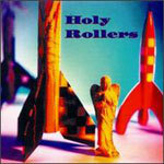 HOLY ROLLERS, s/t cover