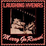 LAUGHING HYENAS, merry go round cover