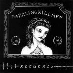 DAZZLING KILLMEN, recuerda cover