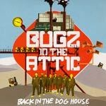 Cover BUGZ IN THE ATTIC, back in the doghouse