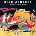 KICK JONESES, streets full of idiots cover