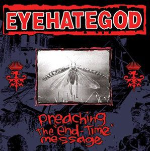 Cover EYEHATEGOD, preaching the end-times
