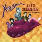 Cover X-RAY SPEX, let´s submerge: anthology