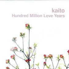 KAITO, hundred million love years cover
