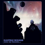 Cover ELECTRIC WIZARD, come my fanatics