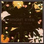 Cover BRIGHT EYES, noise floor (rarities 98-05)