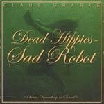 Cover CLAUS GRABKE, dead hippies / sad robots