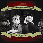 Cover LUCERO, rebels, rogues & sworn brothers