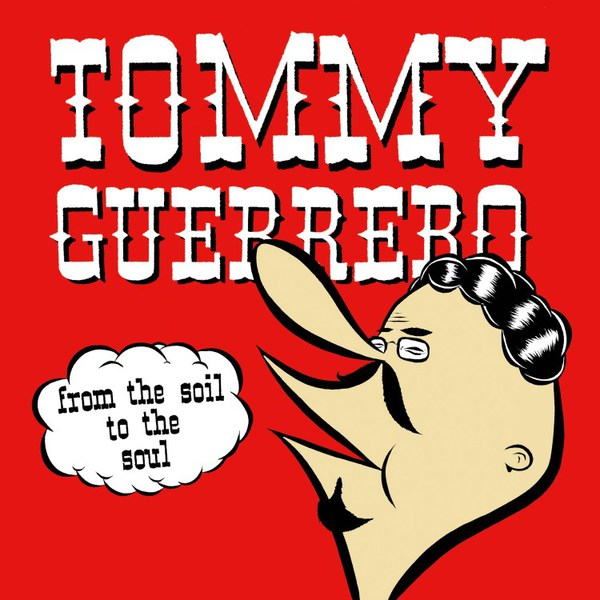 TOMMY GUERRERO, from the soil to the soul cover