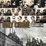 ONLY CRIME, virulence cover