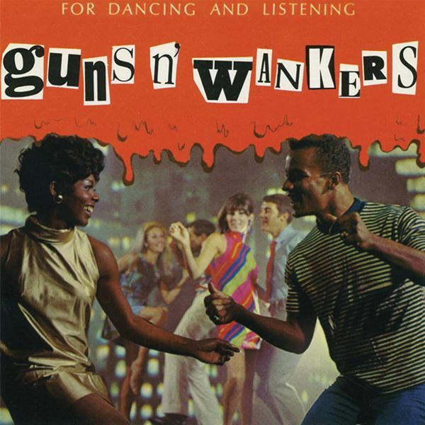 GUNS´N´WANKERS, for dancing and listening cover
