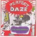 PERFECT DAZE, five year scratch cover