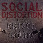 SOCIAL DISTORTION, prison bound cover