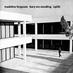 BURY ME STANDING / MADELINE FERGUSON cover