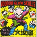 Cover VOODOO GLOW SKULLS, who is this is