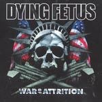 DYING FETUS, war of attrition cover