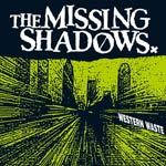 Cover MISSING SHADOWS, western waste