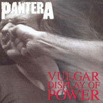 PANTERA, vulgar display of power cover