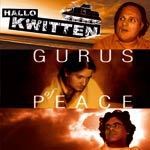HALLO KWITTEN, gurus of peace cover
