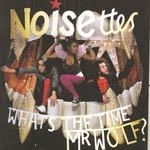 NOISETTES, what´s the time mr. wolf cover