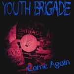 YOUTH BRIGADE, come again cover