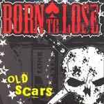 Cover BORN TO LOSE, old scars