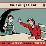 Cover TWILIGHT SAD, fourteen autumns & fifteen winters