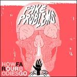 Cover FAKE PROBLEMS, how far our bodies go
