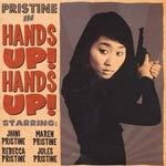 PRISTINE, hands up! hands up! cover