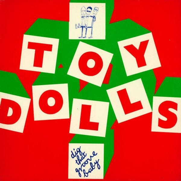 Cover TOY DOLLS, dig that groove baby