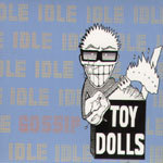TOY DOLLS, idle gossip cover