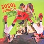 GOGOL BORDELLO, super taranta cover