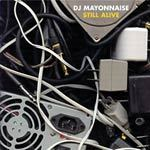 Cover DJ MAYONNAISE, still alive
