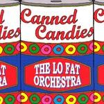 Cover LO FAT ORCHESTRA, canned candies