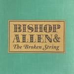 Cover BISHOP ALLEN, broken string