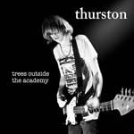 THURSTON MOORE, trees outside the academy cover