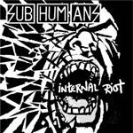 SUBHUMANS, internal riot cover